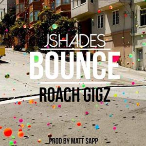 Bounce (feat. Roach Gigz)