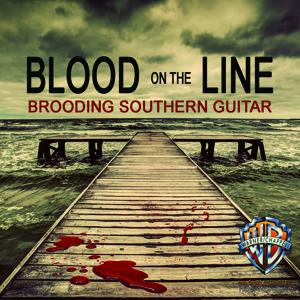 Blood on the Line: Brooding Southern Guitar
