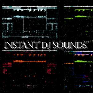 Instant DJ Sounds