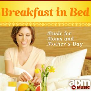 Breakfast in Bed: Music for Moms and Mother's Day