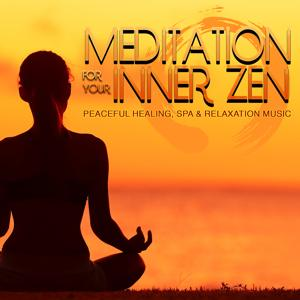 Meditation for Your Inner Zen: Peaceful Healing, Spa & Relaxation Music