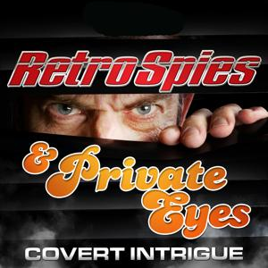 Retro Spies and Private Eyes: Covert Intrigue