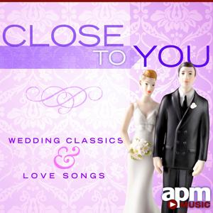 Close to You: Wedding Classics and Orchestral Love Songs