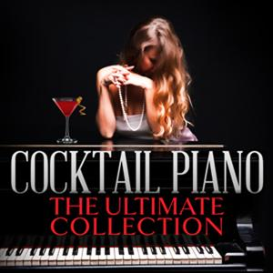 Cocktail Piano: The Ultimate Collection