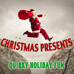 Christmas Presents: Quirky Holiday Fun