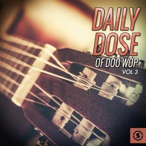 Daily Dose of Doo Wop, Vol. 3