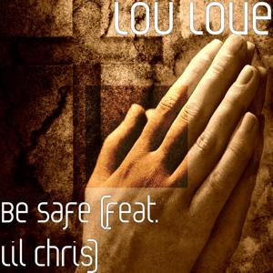 Be Safe (feat. Lil Chris)