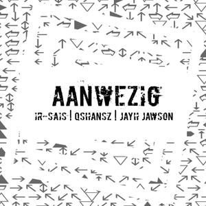 Aanwezig (feat. Qshansz & Jayh Jawson)