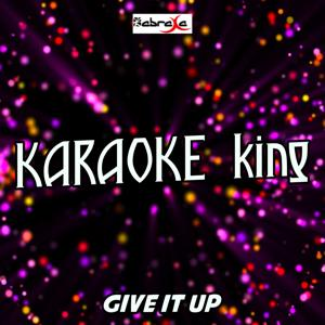 Give It up (Karaoke Version) (Originally Performed By Nathan Sykes and G-Eazy)