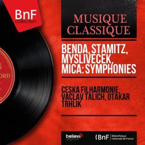 Benda, Stamitz, Mysliveček, Míča: Symphonies (Mono Version)