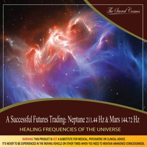 A Successful Futures Trading: (Binaural Beats & Isochronic Tones Neptune - 211.44 Hz & Mars - 144.72 Hz)