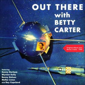Out There With Betty Carter (Original Album plus Bonus Tracks 1958)