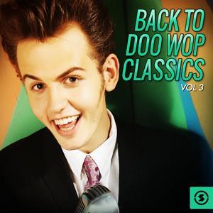 Back to Doo Wop Classics, Vol. 3