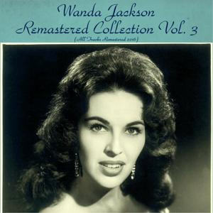 Wanda Jackson Remastered Collection Vol. 3 (All Tracks Remastered 2016)