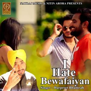 I Hate Bewafaiyan