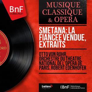 Smetana: La fiancée vendue, extraits (Mono Version)