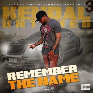 Kendal Untamed Remember the Name