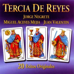 Tercia de Reyes (20 Éxitos Originales)