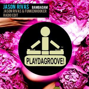 Bambadam (Jason Rivas & Funkenhooker Radio Edit)