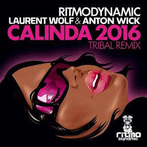Calinda 2016 (Laurent Wolf & Anton Wick Tribal Remix)