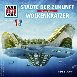 55: Städte der Zukunft / Wolkenkratzer