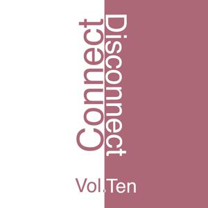 Connect-Disconnect, Vol. 10