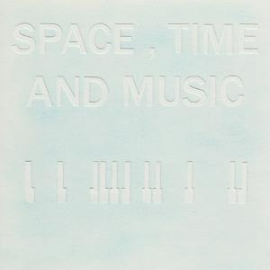 Space, Time and Music