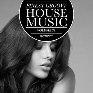 Finest Groovy House Music, Vol. 21