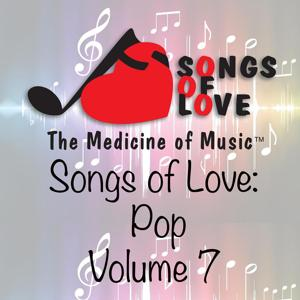 Songs of Love: Pop, Vol. 7