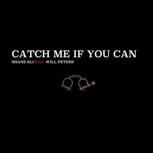 Catch Me If You Can (feat. Will Peters)