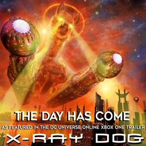 The Day Has Come (As Featured in the DC Universe Online Xbox One Trailer) - Single