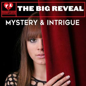 The Big Reveal: Mystery & Intrigue