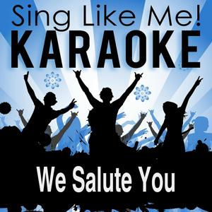 We Salute You (Tour Edition) (Karaoke Version)