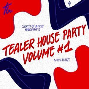 Tealer House Party, Vol. 1