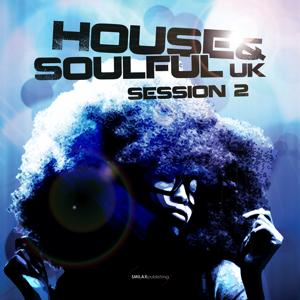 House & Soulful Uk Session, Vol. 2