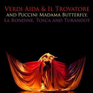 Verdi Aida & Il Trovatore and Puccini Madama Butterfly, La Rondine, Tosca and Turandot