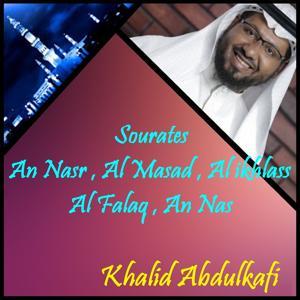 Sourates An Nasr , Al Masad , Al ikhlass , Al Falaq , An Nas