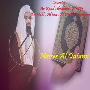 Sourates Ar Raad , ibrahim , Al Hijr , An Nahl , Al isra , Al Kahf , Maryam