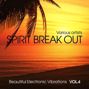 Spirit Break out (Beautiful Electronic Vibrations), Vol. 4