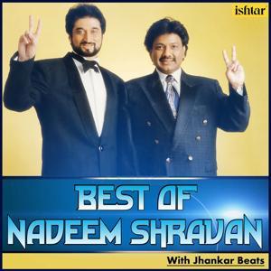 Best of Nadeem Shravan (With Jhankar Beats)