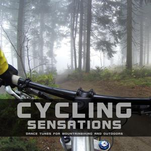 Cycling Sensations (Dance Tunes for Mountainbiking and Outdoors)
