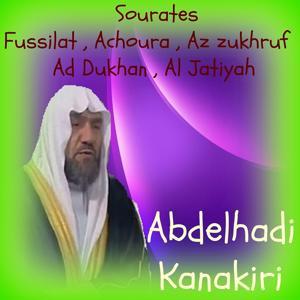 Sourates Fussilat , Achoura , Az zukhruf , Ad Dukhan , Al Jatiyah