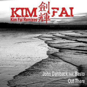 Out There (feat. Basto!) [Kim Fai Remixes]