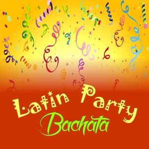 Latin Party: Bachata Compilation