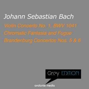 Grey Edition - Bach: Violin Concerto No. 1, BWV 1041 & Brandenburg Concertos Nos. 5, 6