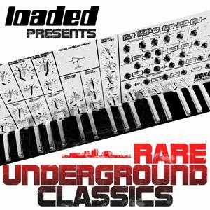 Loaded Presents (Rare Underground Classics)