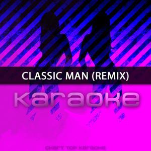 Classic Man (Remix) [In the Style of Jidenna feat. Kendrick Lamar] [Karaoke Version] - Single