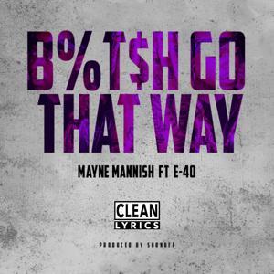 Bitch Go That Way (feat. E-40) - Single
