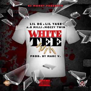White Tee (feat. Lil Yase, A.B. Milli & Mozzy Twin) - Single