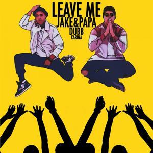 Leave Me - Single